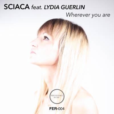Sciaca feat Lydia Guerlin - Wherever you are